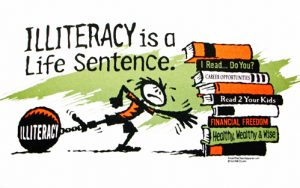 Illiteracy is a life sentence.
